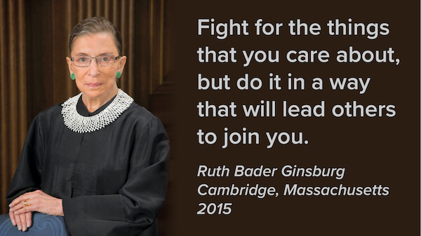 Ruth Bader Ginsburg Quote from visit to Cambridge MA in 2015